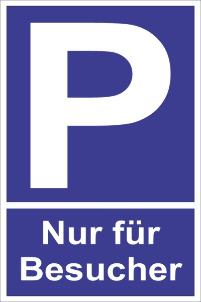 """Parkplatz """"Nur für Besucher"""""""